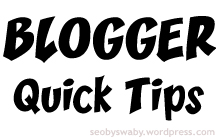 blogger quick tips